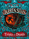 Trials of Death (eBook): Cirque Du Freak: The Saga of Darren Shan, Book 5